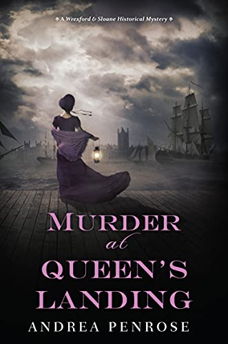 Murder at Queen's Landing (A Wrexford & Sloane Mystery Book 4) Andrea Penrose