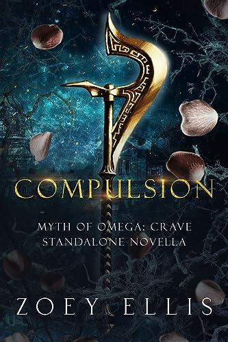 Compulsion: A Myth of Omega Standalone  Zoey Ellis