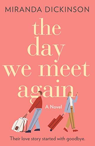 The Day We Meet Again  Miranda Dickinson