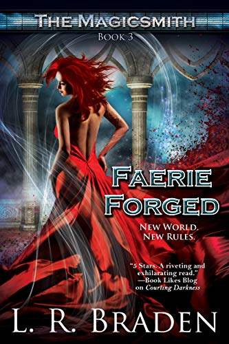 Faerie Forged (The Magicsmith Book 3)  L.R. Braden