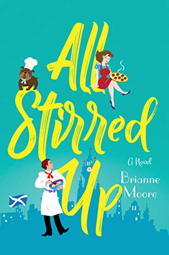 All Stirred Up: A Novel Brianne Moore