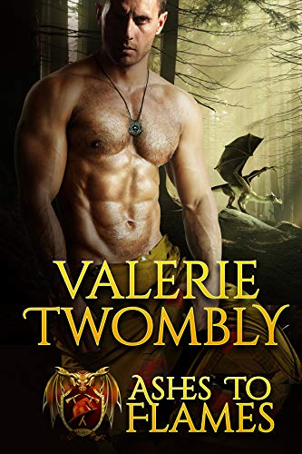 Ashes To Flames: Dragon Shifter Fire & Rescue (Sparks Of Desire Book 4)  Valerie Twombly