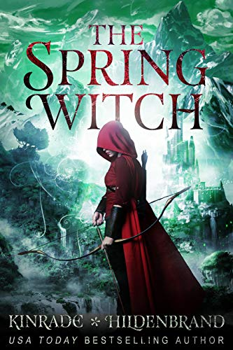 The Spring Witch (Season of the Witch Book 2)  Karpov Kinrade and Heather Hildenbrand