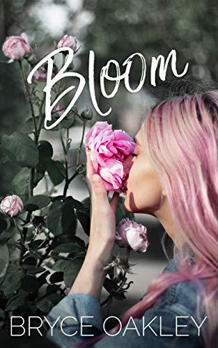 Bloom   Bryce Oakley
