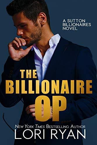 The Billionaire Op (The Sutton Billionaires Book 3)  Lori Ryan