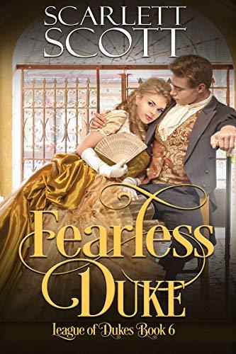 Fearless Duke (League of Dukes Book 6)  Scarlett Scott