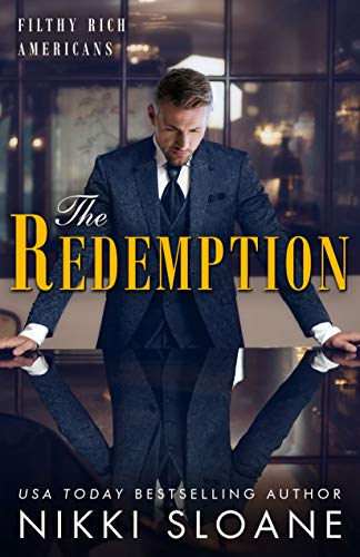 The Redemption (Filthy Rich Americans Book 4) Nikki Sloane