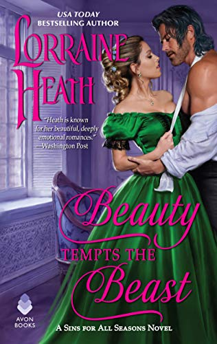Beauty Tempts the Beast: A Sins for All Season Novel (Sins for All Seasons Book 6) Lorraine Heath