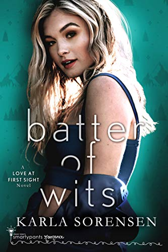 Batter of Wits: An Enemies to Lovers Small Town Romance (Donner Bakery Book 5)  Smartypants Romance and Karla Sorensen