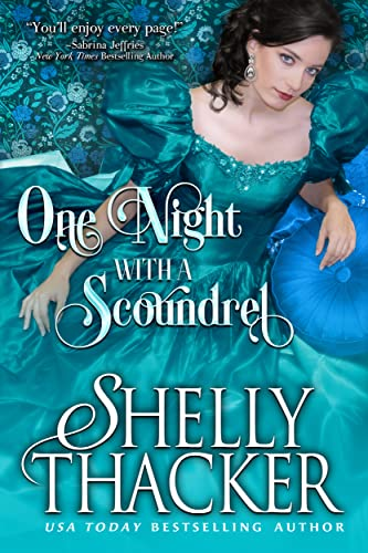 One Night with a Scoundrel (Escape with a Scoundrel Series Book 3)  Shelly Thacker