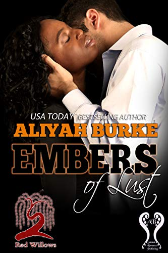 Embers of Lust (Red Willows Book 5) Aliyah Burke