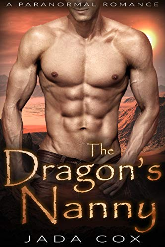 The Dragon's Nanny: A Paranormal Romance (Elemental Dragons Book 1)  Jada Cox
