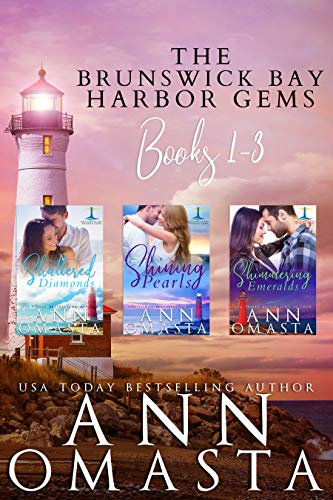 Brunswick Bay Harbor Gems (Books 1 - 3): Shattered Diamonds, Shining Pearls, and Shimmering Emeralds: A binge-worthy small-town Maine contemporary romance series  Ann Omasta
