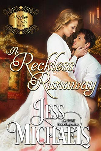 A Reckless Runaway (The Shelley Sisters Book 2)  Jess Michaels