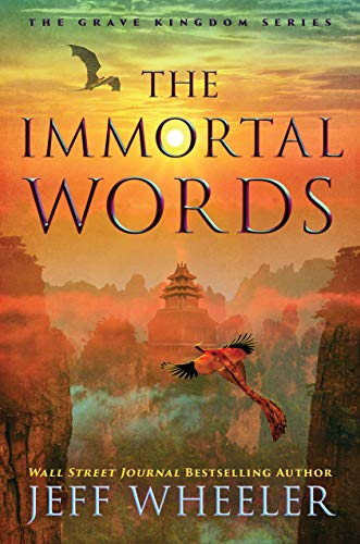 The Immortal Words (The Grave Kingdom Book 3) Jeff Wheeler