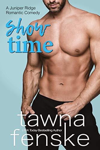 Show Time (Juniper Ridge Romantic Comedies Book 1) Tawna Fenske