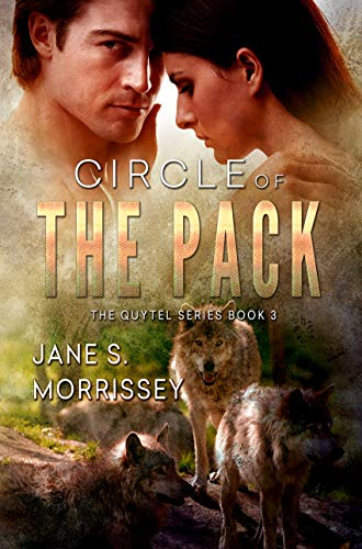 Circle of the Pack (The Quytel Series Book 3)  Jane S. Morrissey