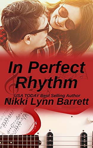 In Perfect Rhythm (Love and Music in Texas Book 8)  Nikki Lynn Barrett