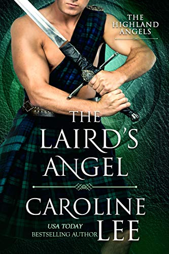 The Laird's Angel: a medieval fake engagement spy romance (The Highland Angels Book 2)  Caroline Lee