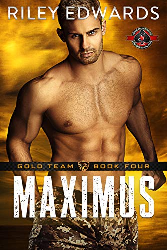 Maximus (Special Forces: Operation Alpha) (Gold Team Book 4)  Riley Edwards and Operation Alpha