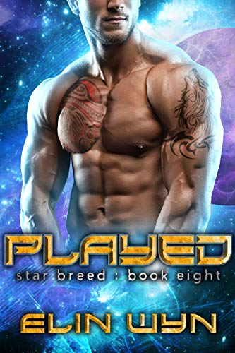 Played: A Science Fiction Adventure Romance (Star Breed Book 8)  Elin Wyn
