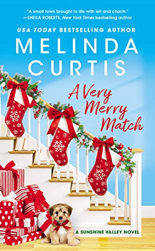 A Very Merry Match: Includes a Bonus Novella (Sunshine Valley Book 2) Melinda Curtis