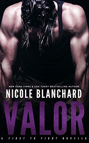 Valor (First to Fight Book 3)  Nicole Blanchard