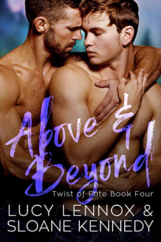 Above and Beyond (Twist of Fate, Book 4)  Lucy Lennox and Sloane Kennedy