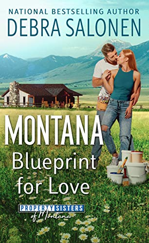 Montana Blueprint for Love (Property Sisters Book 1)  Debra Salonen