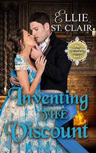 Inventing the Viscount (The Bluestocking Scandals Book 2) Ellie St. Clair