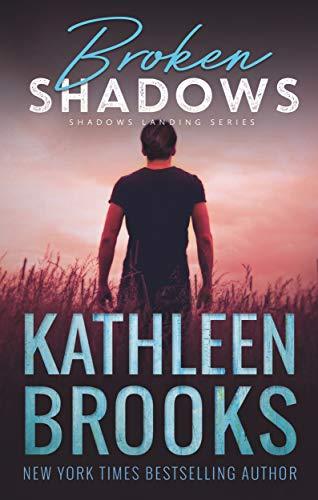 Broken Shadows: Shadows Landing #5 Kathleen Brooks