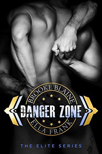 Danger Zone (The Elite Book 1)  Brooke Blaine and Ella Frank