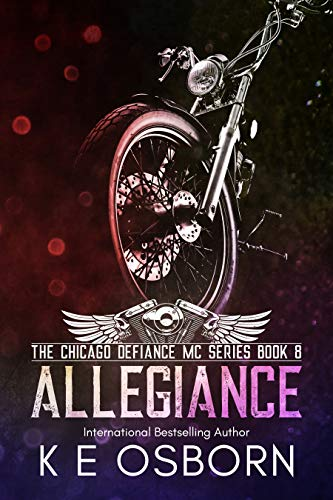 Allegiance (The Chicago Defiance MC Series Book 8)  K E Osborn