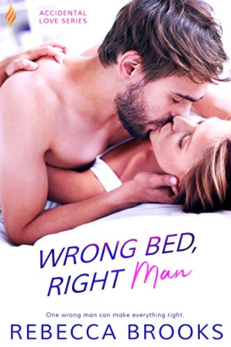 Wrong Bed, Right Man (Accidental Love Book 3) Rebecca Brooks