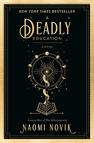 A Deadly Education: A Novel (The Scholomance Book 1) Naomi Novik