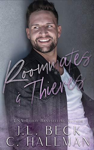 Roommates & Thieves: A Second Chance Romantic Comedy (Breaking The Rules Book 3)  Jenna Reed, J.L. Beck, et al.