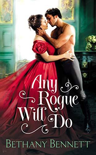 Any Rogue Will Do (Misfits of Mayfair Book 1) Bethany Bennett