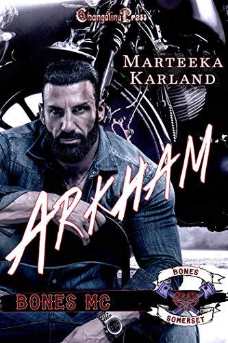 Arkham (Bones MC 5)  Marteeka Karland