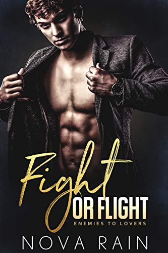 Fight or Flight: An Enemies To Lovers Romance (Hate To Love You Book 1)  Nova Rain