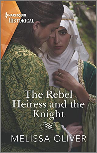 The Rebel Heiress and the Knight (Harlequin Historical)  Melissa Oliver