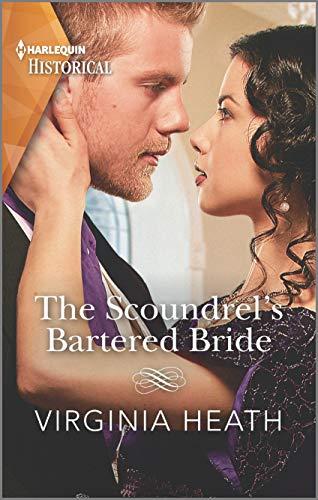 The Scoundrel's Bartered Bride (Harlequin Historical) Virginia Heath