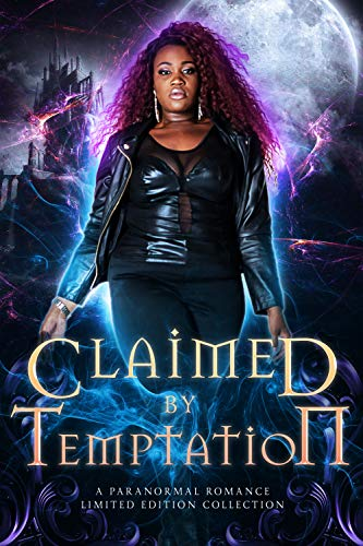 Claimed by Temptation: A Paranormal Romance Limited Edition Collection  Ariel Marie , Erin St. Charles , et al.