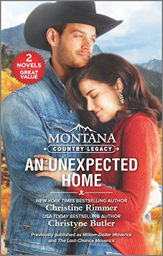 Montana Country Legacy: An Unexpected Home Christine Rimmer and Christyne Butler
