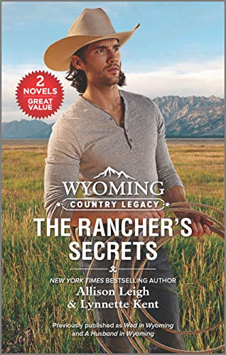 Wyoming Country Legacy: The Rancher's Secrets Allison Leigh and Lynnette Kent