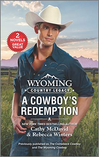 Wyoming Country Legacy: A Cowboy's Redemption Cathy McDavid and Rebecca Winters