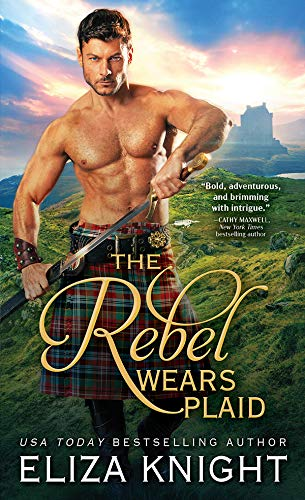 The Rebel Wears Plaid (Prince Charlie s Angels Book 1) Eliza Knight