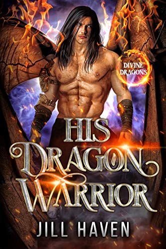His Dragon Warrior (Divine Dragons Book 3)  Jill Haven