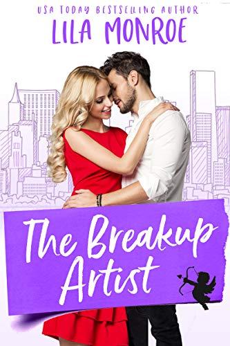 The Breakup Artist (Cupids Book 4)  Lila Monroe