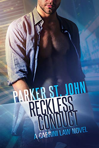 Reckless Conduct: A Cabrini Law Novel  Parker St. John