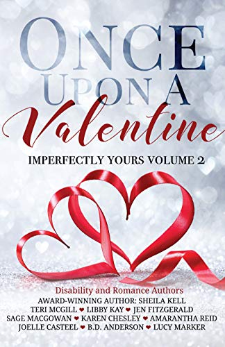 Once Upon A Valentine: Imperfectly Yours Volume 2 Teri McGill, Sheila Kell , et al.